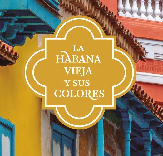 La Habana Vieja y sus colores